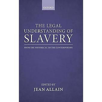 La compréhension juridique de l'esclavage de l'historique pour le contemporain par Allain & Jean