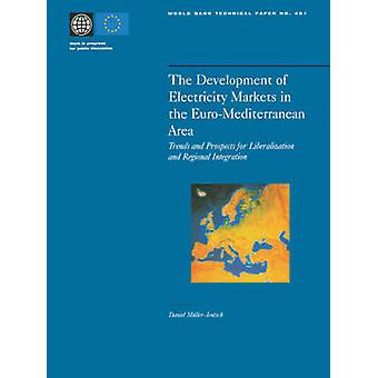 The Development of Electricity Markets in the EuroMediterranean Area Trends and Prospects for Liberalization and Regional Intergration by MmullerJentsch & Daniel