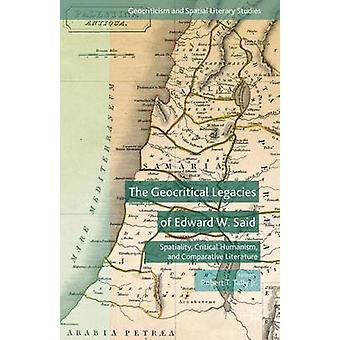 De Geocritical arven från Edward W. sade av Tally Jr. & Robert T.