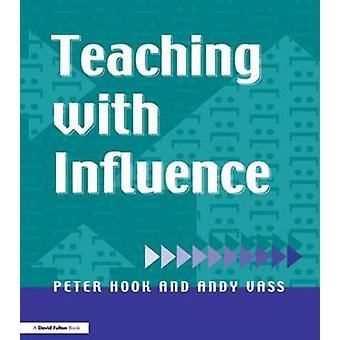 Teaching with Influence by Hook & Peter