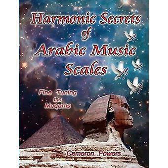 Harmonische Geheimnisse der arabische Musik Skalen Feinabstimmung die Maqams von Befugnisse & Cameron