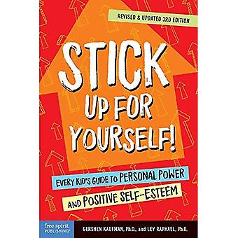 Stick Up for Yourself!: Every Kid's Guide to Personal Power and Positive� Self-Esteem
