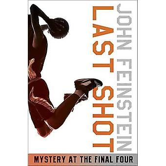 Last Shot - A Final Four Mystery by John Feinstein - 9780553494600 Book
