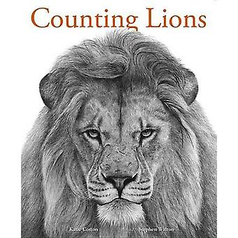 Counting Lions - Portraits from the Wild by Katie Cotton - Stephen Wal