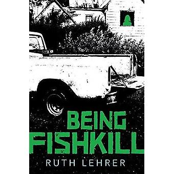 Being Fishkill by Ruth Lehrer - 9780763684426 Book