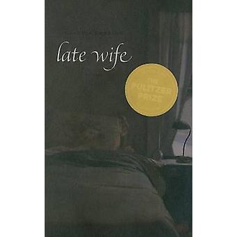 Late Wife - Poems by Claudia Emerson - Dave Smith - 9780807130834 Book