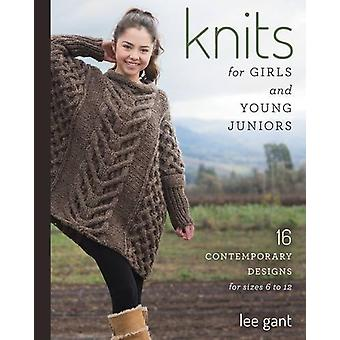 Knits for Girls and Young Juniors - 17 Contemporary Designs for Sizes