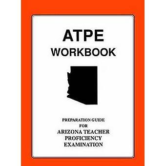 Arizona Teacher Proficiency Assessment Workbook by Rudy J. Gerber - R