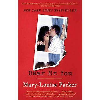Dear Mr. You by Mary -Louise Parker - 9781501107849 Book
