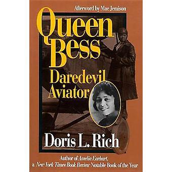 Queen Bess - Daredevil Aviator (New edition) by Doris L. Rich - 978156