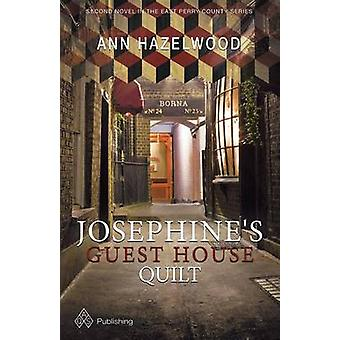 Josephine's Guest House Quilt by Ann Hazelwood - 9781604603910 Book