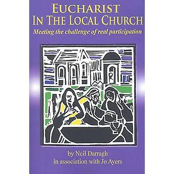 Eucharist in the Local Church - Meeting the Challenge of Real Particip