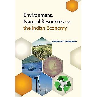 Environment - Natural Resources & the Indian Economy by Amarendra Das