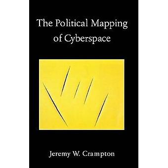 La mappatura politica della comunicazione cartografica del cyberspazio e del potere del dottor Jeremy W Crampton