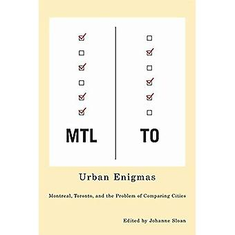 Urban Enigmas: Montreal, Toronto, and the Problem of Comparing Cities (The Culture of Cities) (The Culture of Cities Series)