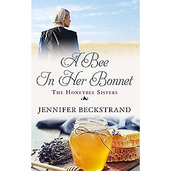 A Bee in Her Bonnet by Jennifer Beckstrand - 9781410495020 Book
