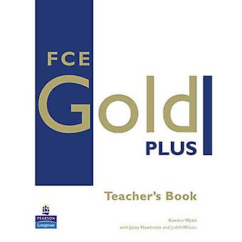 FCE Gold Plus - Teachers Resource Book by Rawdon Wyatt - 9781405848749