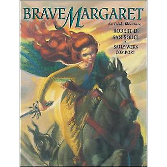 Brave Margaret An Irish Adventure by San Souci & Robert D.