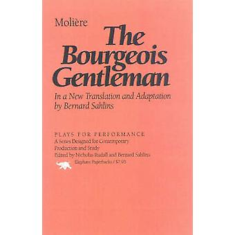 The Bourgeois Gentleman by Moliere