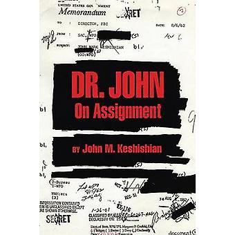 Dr. John on Assignment by Keshishian & John M.