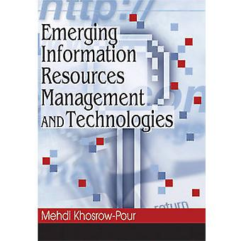 Emerging Information Resources Management and Technologies by KhosrowPour & Mehdi