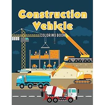 Construction Vehicle Coloring Book by Kids & Coloring Pages for
