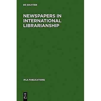 Newspapers in International Librarianship by Walravens & Hartmut
