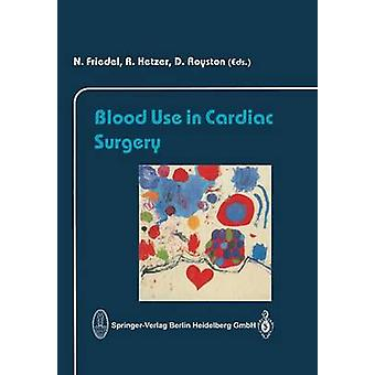 Blood Use in Cardiac Surgery by Friedel & N.