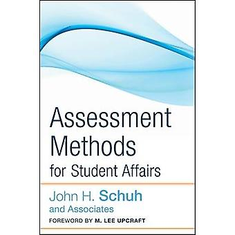 Assessment Methods for Student Affairs by John H. Schuh and Associate