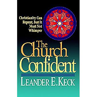 The Church Confident by Keck & Leander E.