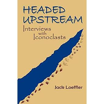 Headed Upstream by Loeffler & Jack