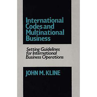 Internationella koder och multinationella affärsmetoder för internationell affärsverksamhet av Kline & John M.