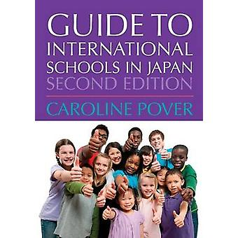 Guide to International Schools in Japan by Pover & Caroline