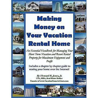 Fare soldi sulla tua casa in affitto vacanza di Jones & Howard