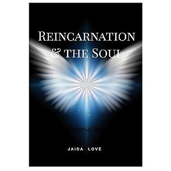 REINCARNATION AND THE SOUL by Love & Jaida