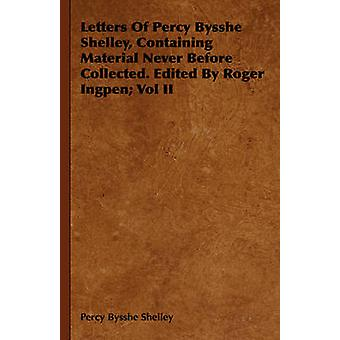 Letters Of Percy Bysshe Shelley Containing Material Never Before Collected. Edited By Roger Ingpen Vol II by Shelley & Percy Bysshe