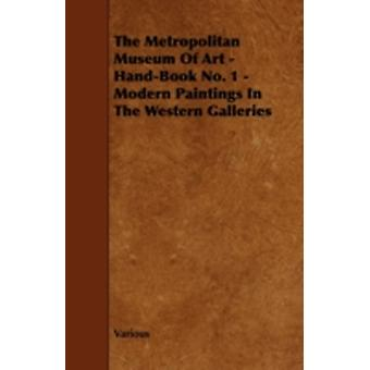 The Metropolitan Museum of Art  HandBook No. 1  Modern Paintings in the Western Galleries by Various