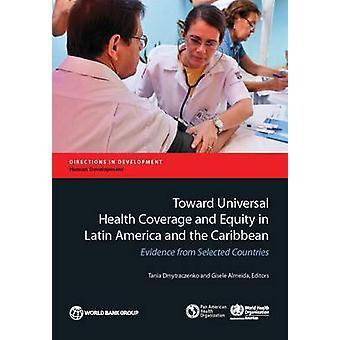 Rumo à Cobertura Universal de Saúde e Equidade na América Latina e no Caribe por Dmytraczenko & Tania