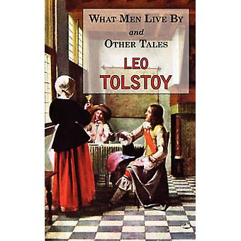 What Men Live By  Other Tales Stories by Tolstoy by Tolstoy & Leo