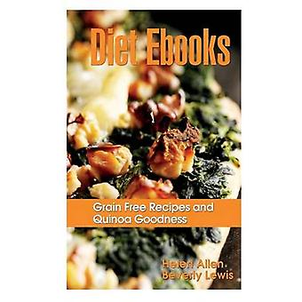 Diet eBooks Grain Free Recipes and Quinoa Goodness by Allen & Helen