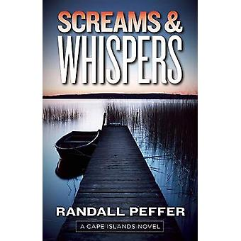 Screams  Whispers by Peffer & Randall