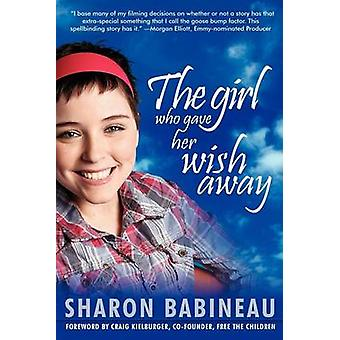 The Girl Who Gave Her Wish Away by Babineau & Sharon