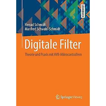 Digitale Filter  Theorie und Praxis mit AVRMikrocontrollern by Schmidt & Herrad