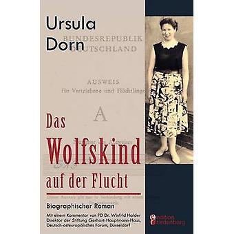Das Wolfskind auf der Flucht by Dorn & Ursula