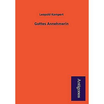 Gottes Annehmerin by Kompert & Leopold