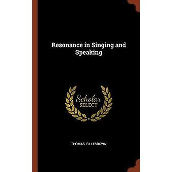 Resonance in Singing and Speaking by Fillebrown & Thomas
