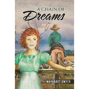 A Chain of Dreams by Dwyer & Margaret