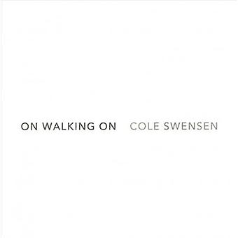 On Walking on by Cole Swensen - 9781937658663 Book