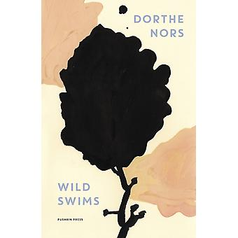 Wild Swims by Dorthe Nors