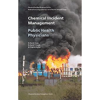 Chemical Incident Management for Public Health Physicians by David J.